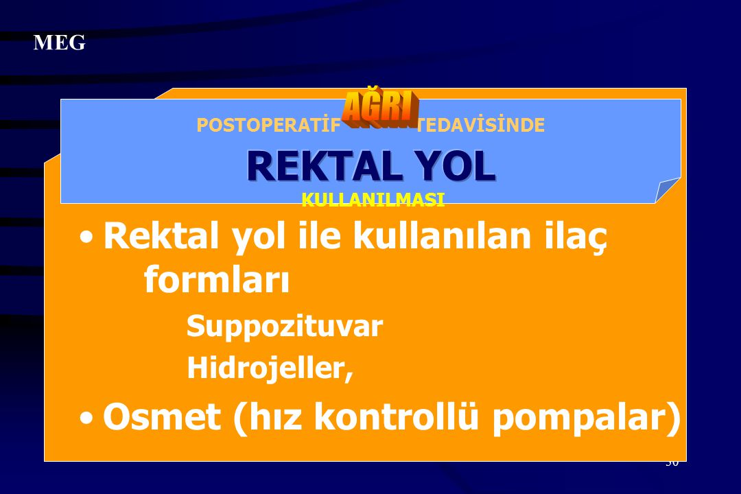 POSTOPERATİF TEDAVİSİNDE REKTAL YOL KULLANILMASI