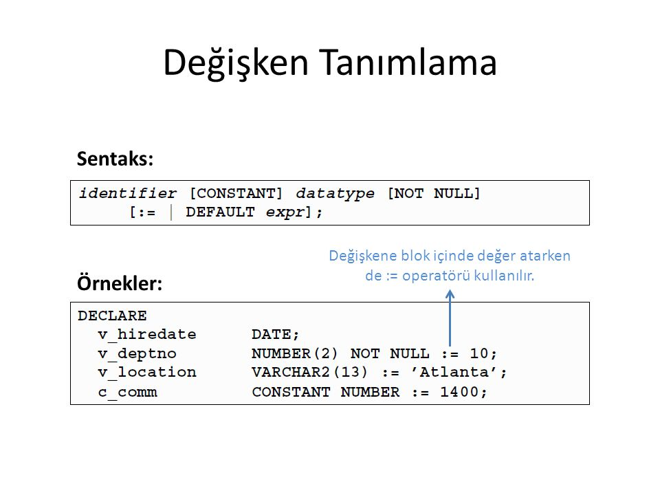 Değişkene blok içinde değer atarken de := operatörü kullanılır.