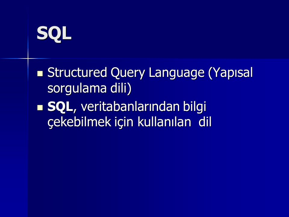 SQL Structured Query Language (Yapısal sorgulama dili)