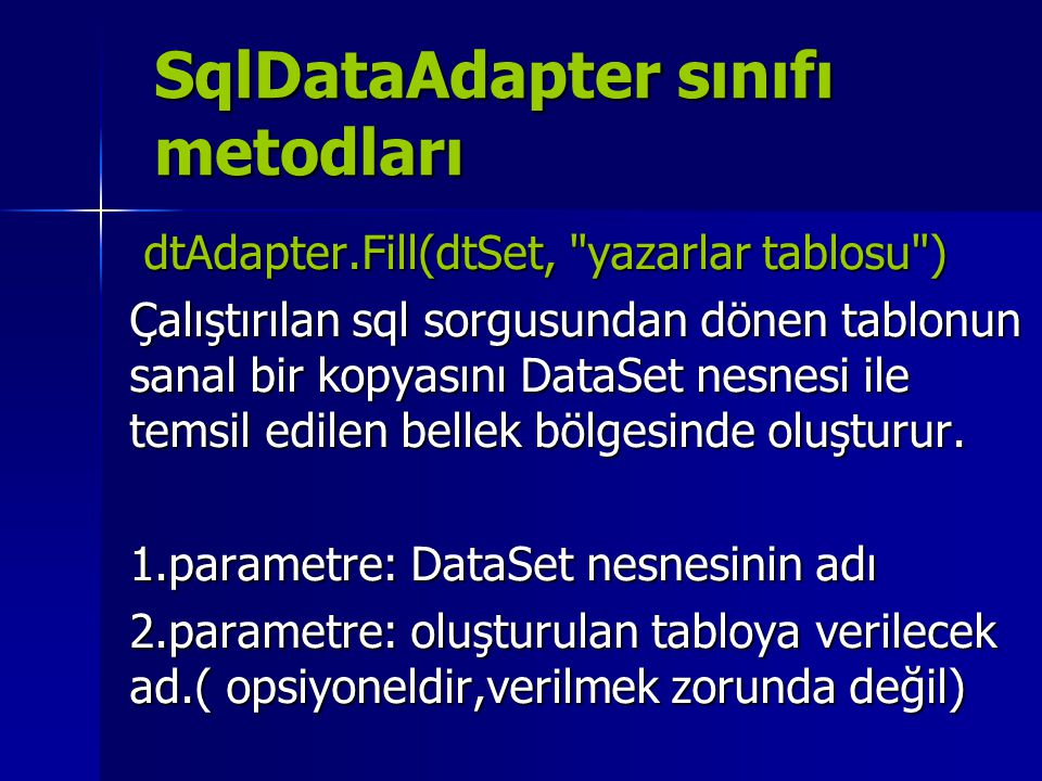 SqlDataAdapter sınıfı metodları