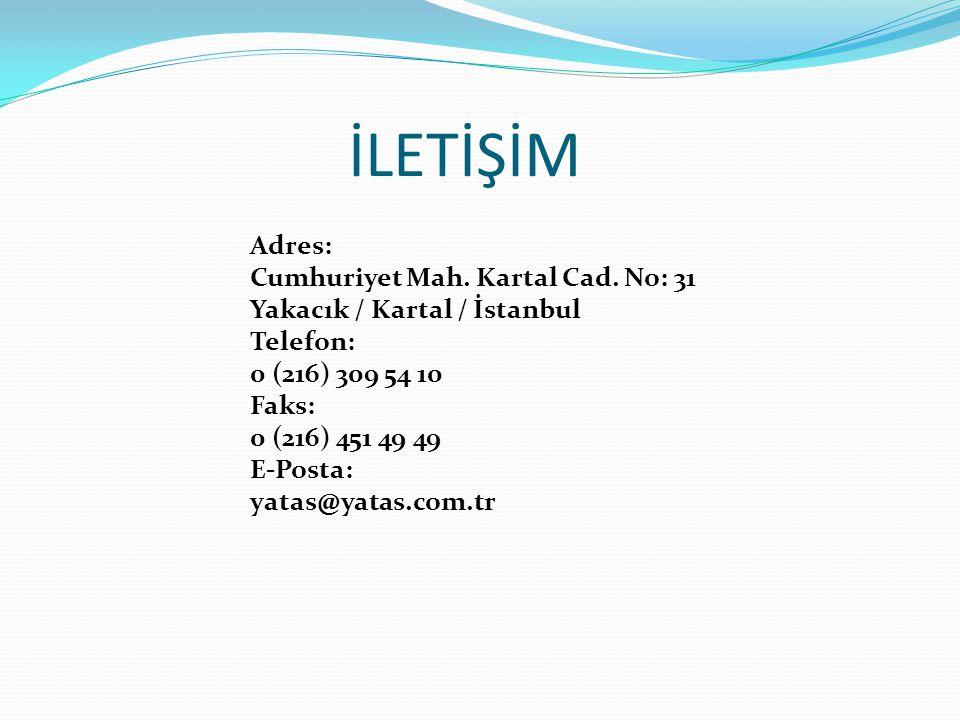 İLETİŞİM Adres: Cumhuriyet Mah. Kartal Cad. No: 31 Yakacık / Kartal / İstanbul. Telefon: 0 (216) 309 54 10.