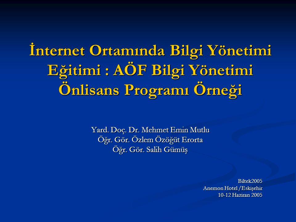 İnternet Ortamında Bilgi Yönetimi Eğitimi : AÖF Bilgi Yönetimi Önlisans Programı Örneği