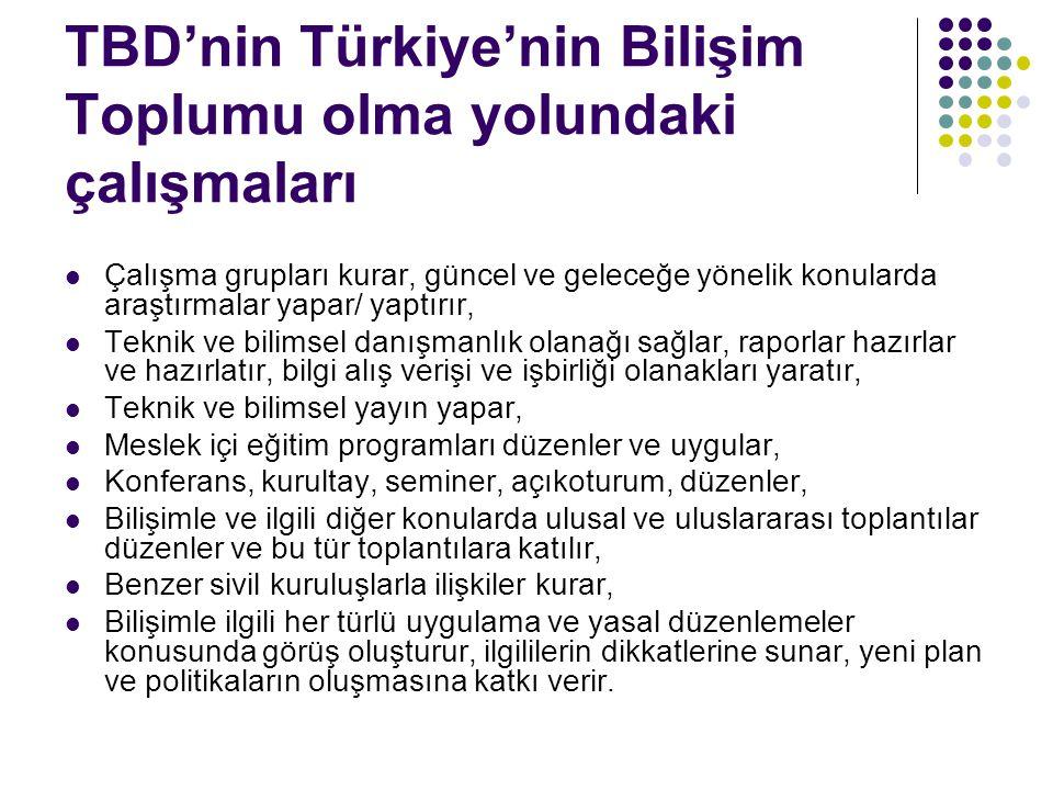 TBD'nin Türkiye'nin Bilişim Toplumu olma yolundaki çalışmaları