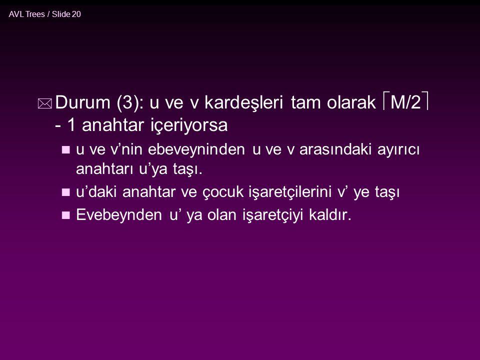 Durum (3): u ve v kardeşleri tam olarak M/2 - 1 anahtar içeriyorsa