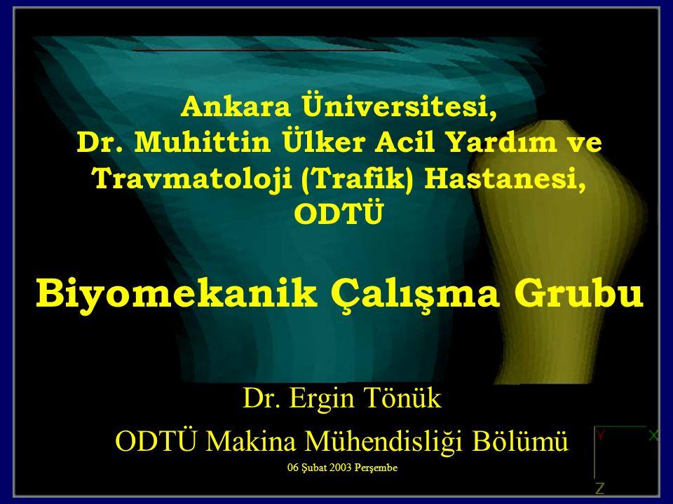 Dr. Ergin Tönük ODTÜ Makina Mühendisliği Bölümü 06 Şubat 2003 Perşembe
