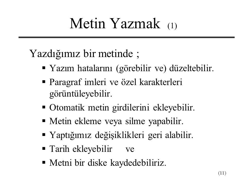 Metin Yazmak (1) Yazdığımız bir metinde ;