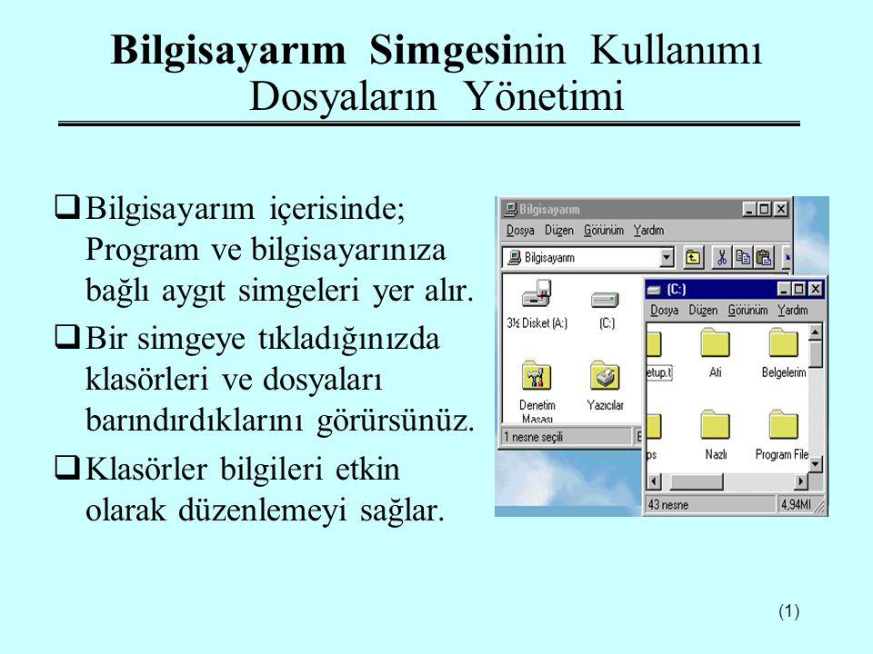 Bilgisayarım Simgesinin Kullanımı Dosyaların Yönetimi