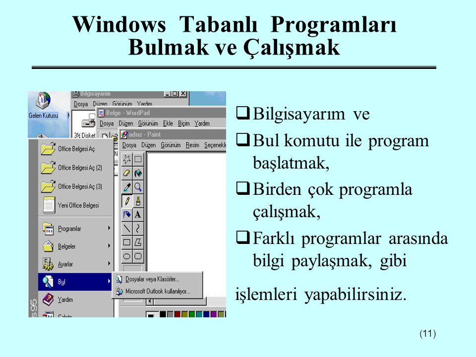 Windows Tabanlı Programları Bulmak ve Çalışmak