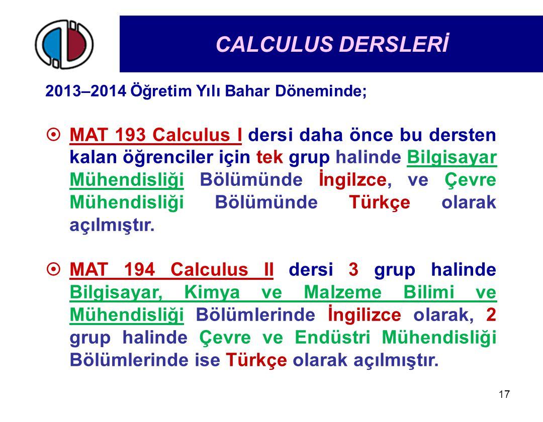 CALCULUS DERSLERİ 2013–2014 Öğretim Yılı Bahar Döneminde;