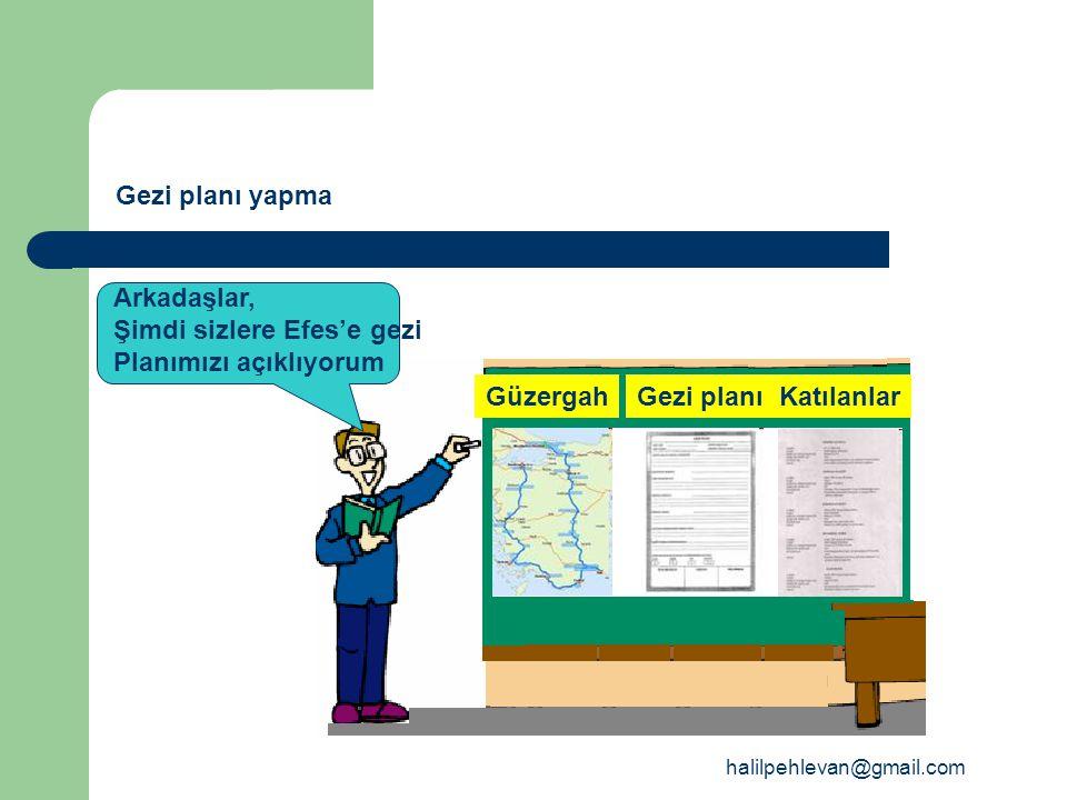Şimdi sizlere Efes'e gezi Planımızı açıklıyorum