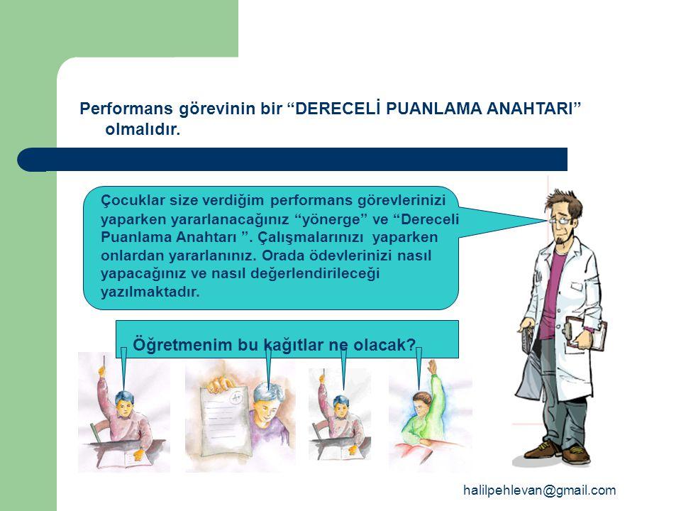 Performans görevinin bir DERECELİ PUANLAMA ANAHTARI olmalıdır.