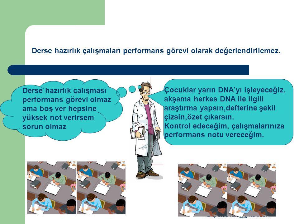 Derse hazırlık çalışmaları performans görevi olarak değerlendirilemez.