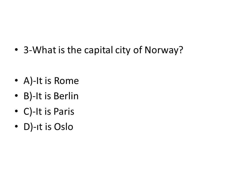3-What is the capital city of Norway