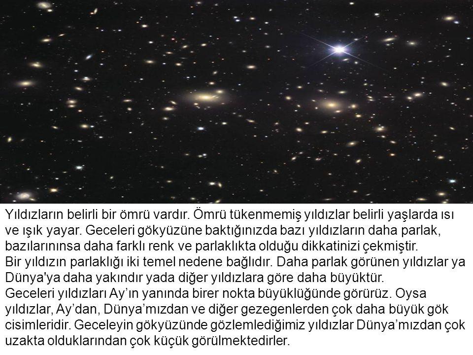 Yıldızların belirli bir ömrü vardır