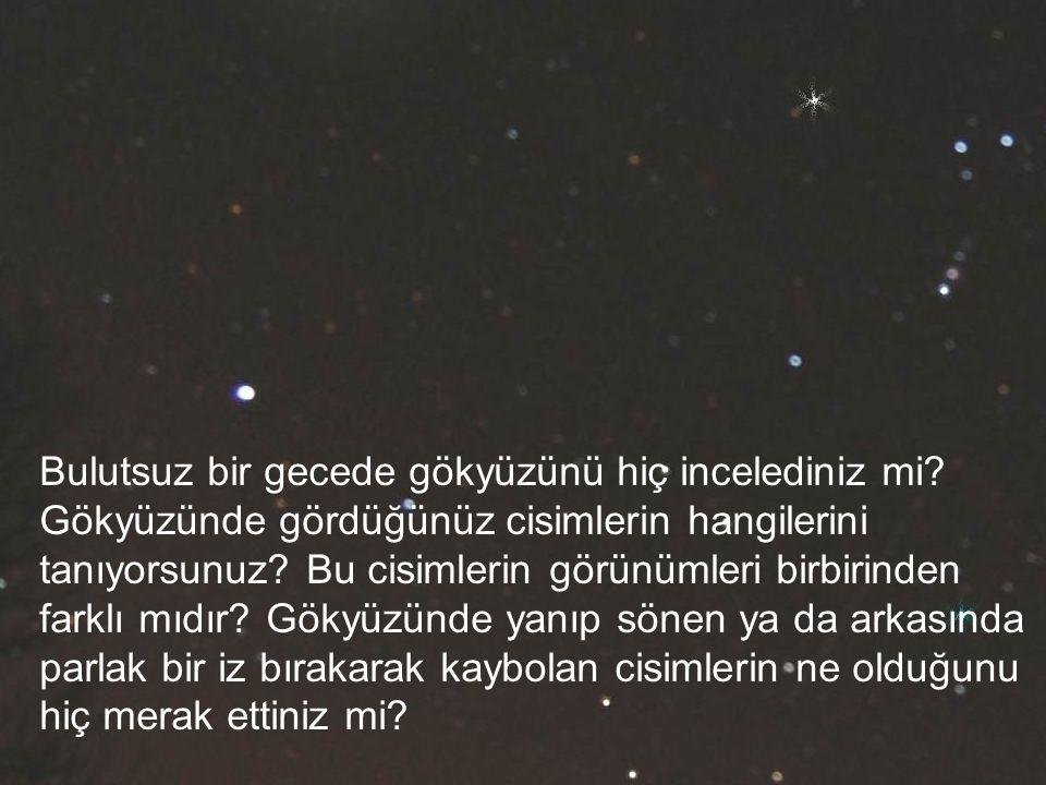Bulutsuz bir gecede gökyüzünü hiç incelediniz mi