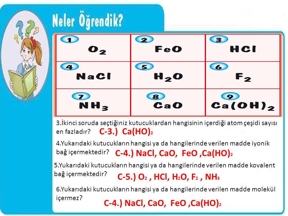 C-3.) Ca(HO)2 C-4.) NaCl, CaO, FeO ,Ca(HO)2