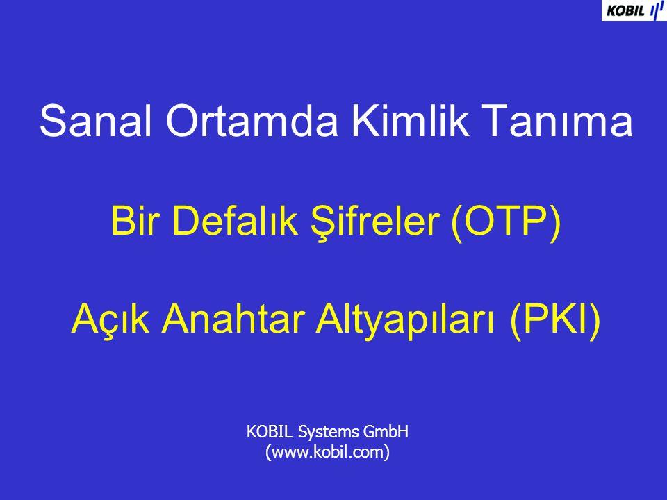 Sanal Ortamda Kimlik Tanıma Bir Defalık Şifreler (OTP) Açık Anahtar Altyapıları (PKI)