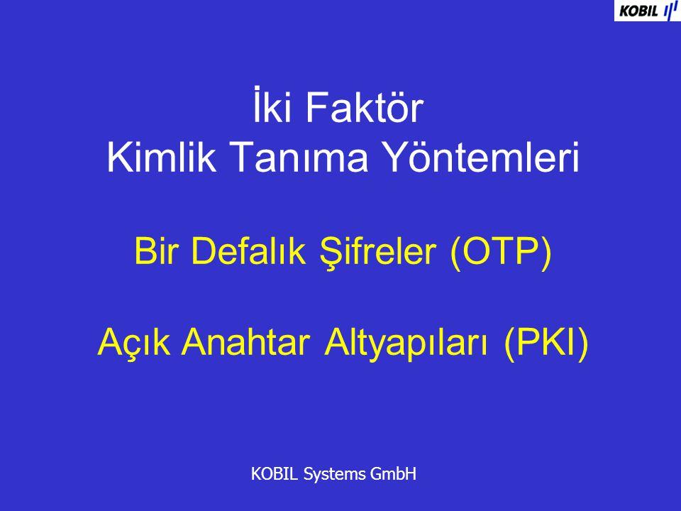 İki Faktör Kimlik Tanıma Yöntemleri Bir Defalık Şifreler (OTP) Açık Anahtar Altyapıları (PKI)