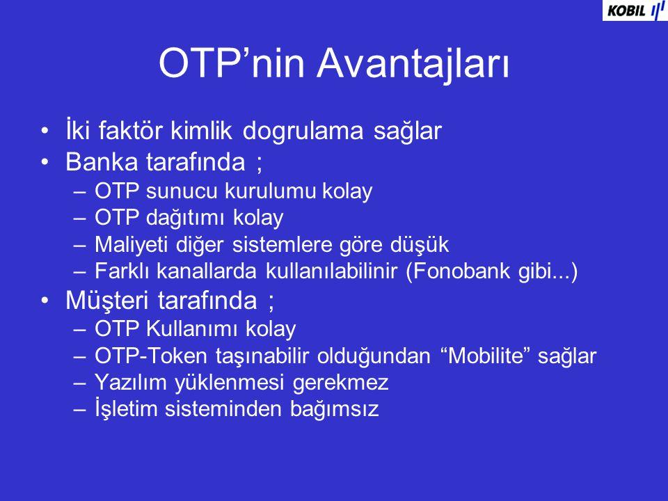 OTP'nin Avantajları İki faktör kimlik dogrulama sağlar