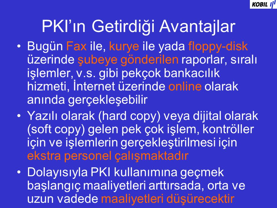 PKI'ın Getirdiği Avantajlar