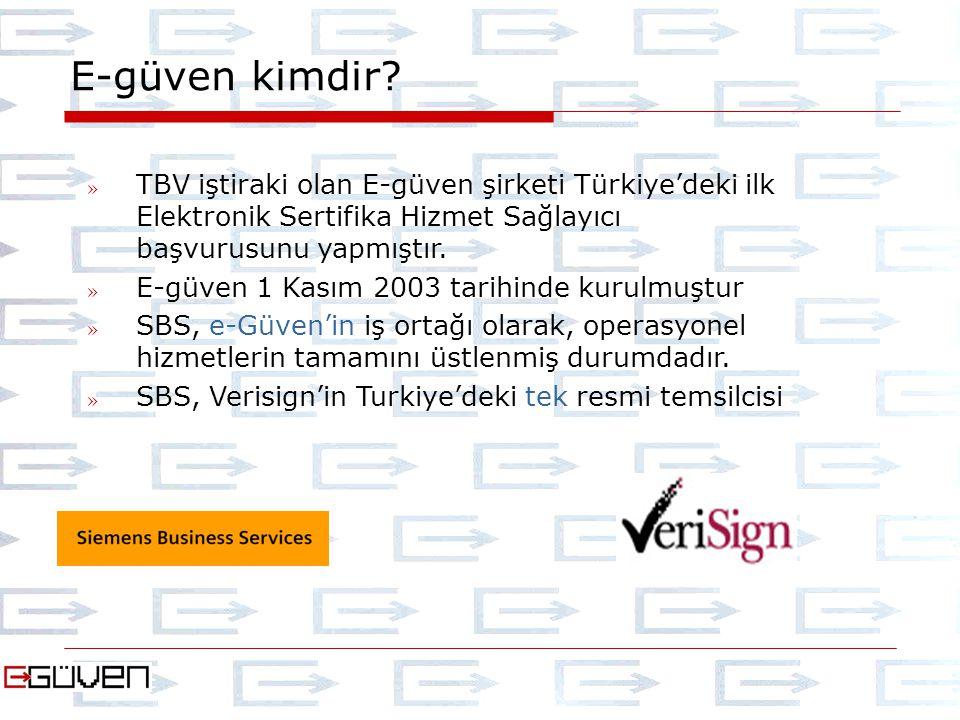 E-güven kimdir TBV iştiraki olan E-güven şirketi Türkiye'deki ilk Elektronik Sertifika Hizmet Sağlayıcı başvurusunu yapmıştır.
