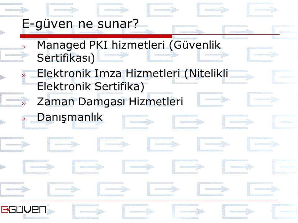 E-güven ne sunar Managed PKI hizmetleri (Güvenlik Sertifikası)