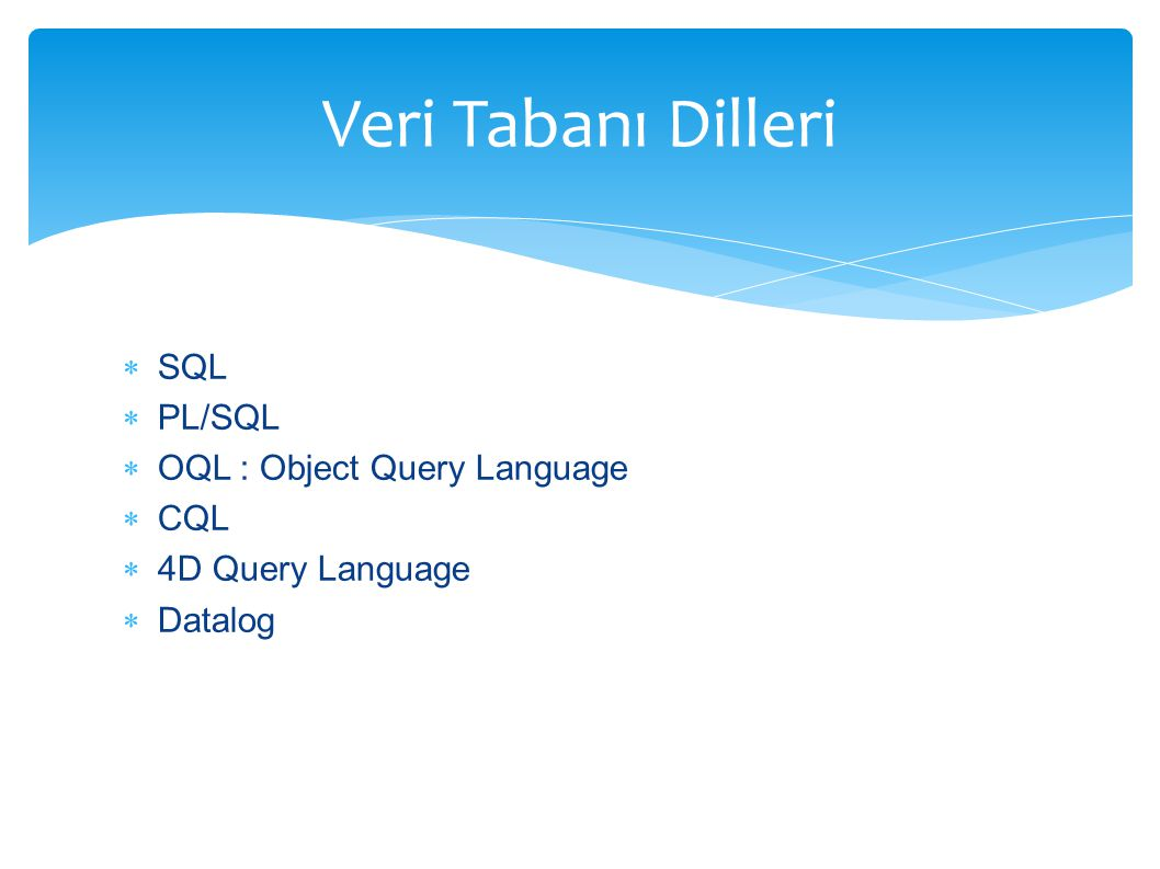 Veri Tabanı Dilleri SQL PL/SQL OQL : Object Query Language CQL