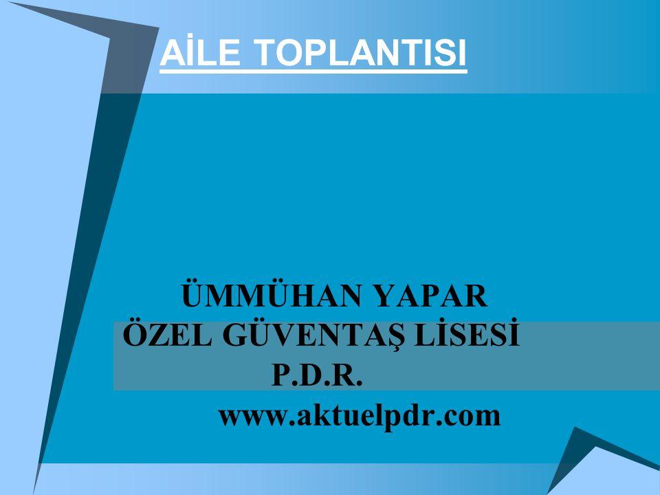 ÜMMÜHAN YAPAR ÖZEL GÜVENTAŞ LİSESİ P.D.R. www.aktuelpdr.com