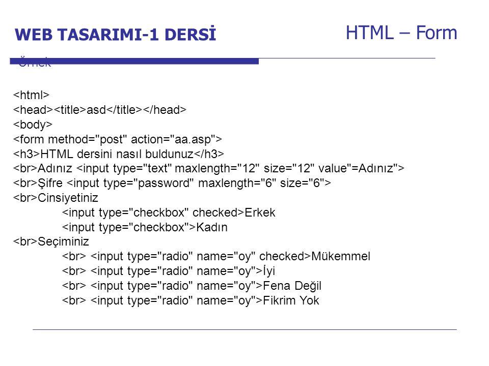 HTML – Form WEB TASARIMI-1 DERSİ Internet Programcılığı -1 Dersi Örnek