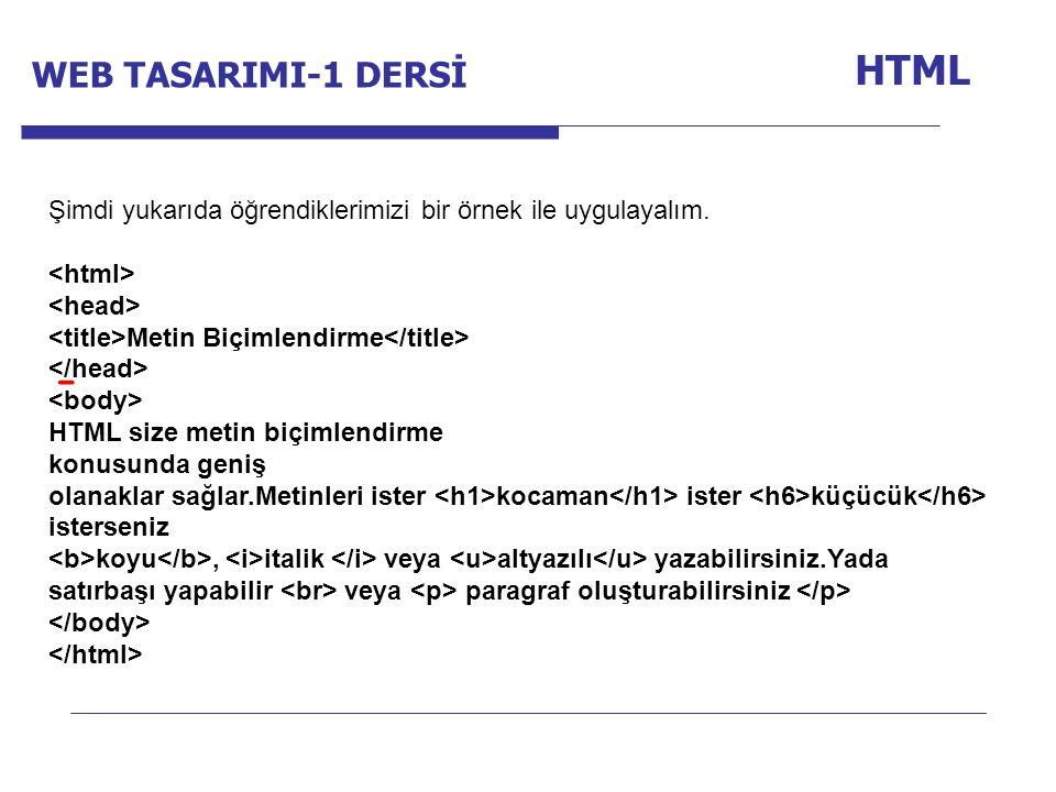 HTML Internet Programcılığı -1 Dersi WEB TASARIMI-1 DERSİ
