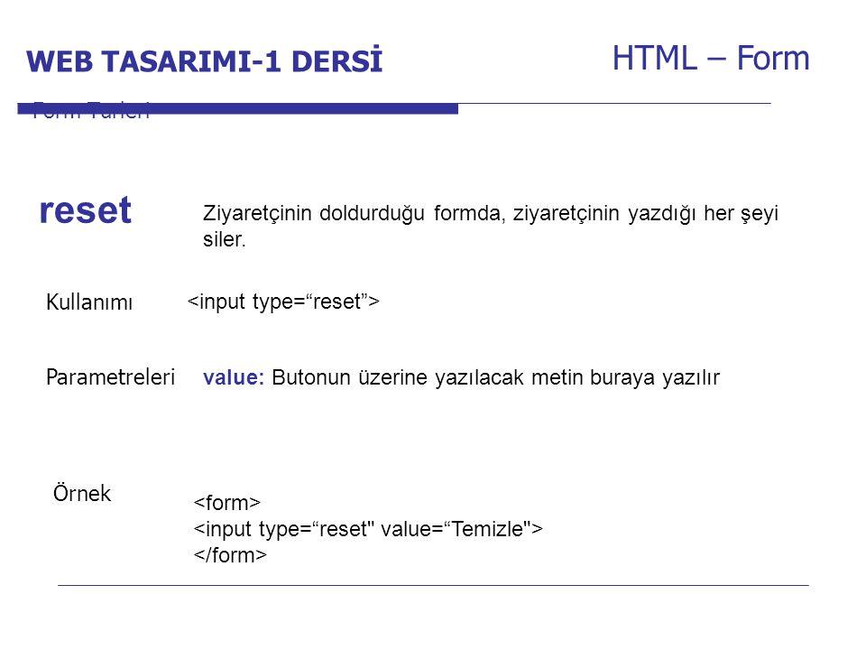 reset HTML – Form WEB TASARIMI-1 DERSİ Internet Programcılığı -1 Dersi