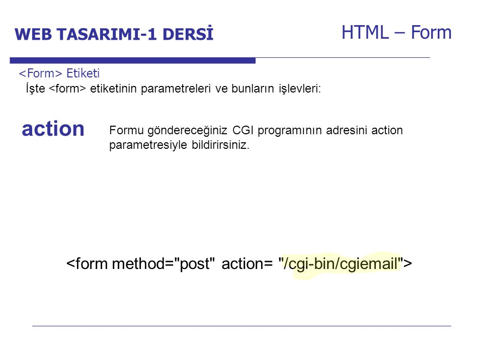 action HTML – Form WEB TASARIMI-1 DERSİ