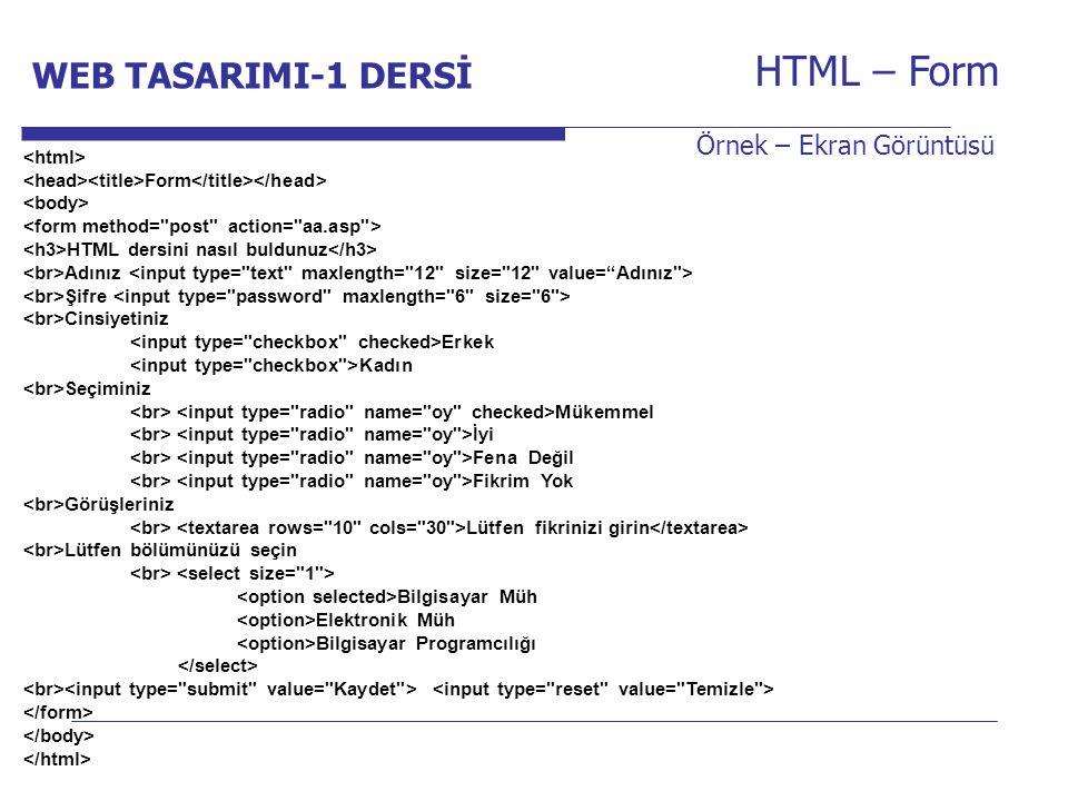 HTML – Form WEB TASARIMI-1 DERSİ Internet Programcılığı -1 Dersi