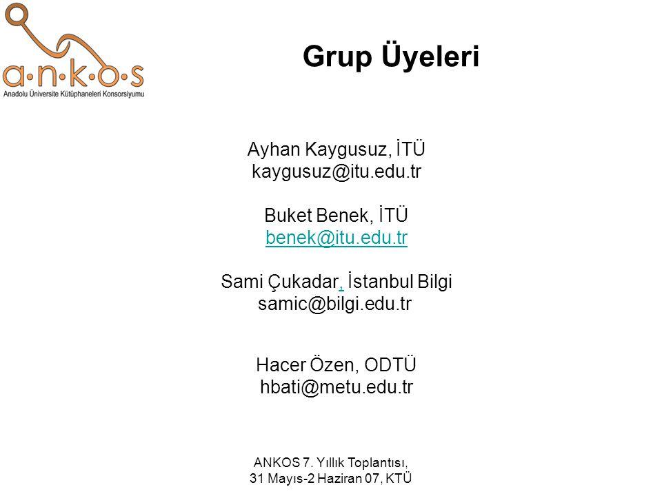 Grup Üyeleri Ayhan Kaygusuz, İTÜ kaygusuz@itu.edu.tr Buket Benek, İTÜ