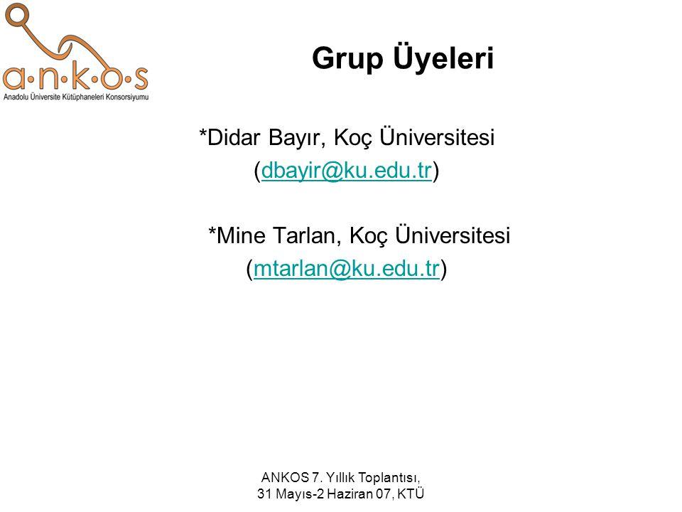 Grup Üyeleri *Didar Bayır, Koç Üniversitesi (dbayir@ku.edu.tr)