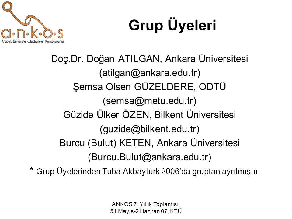 Grup Üyeleri Doç.Dr. Doğan ATILGAN, Ankara Üniversitesi