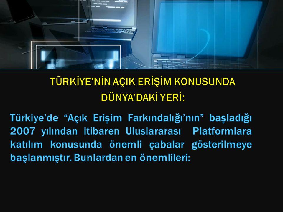 TÜRKİYE'NİN AÇIK ERİŞİM KONUSUNDA