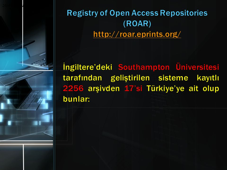 Registry of Open Access Repositories (ROAR) http://roar.eprints.org/
