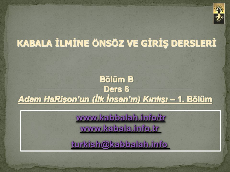 www.kabbalah.info/tr www.kabala.info.tr turkish@kabbalah.info