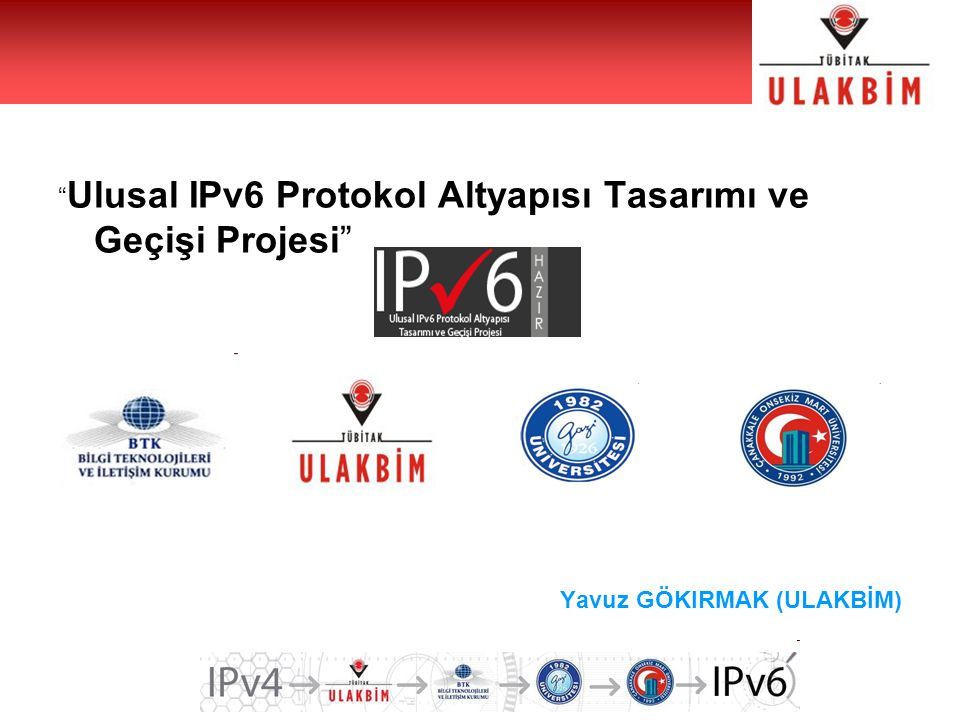 Ulusal IPv6 Protokol Altyapısı Tasarımı ve Geçişi Projesi