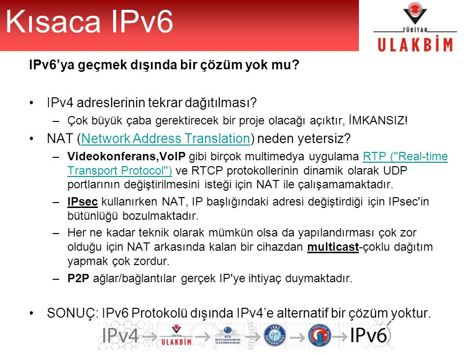 Kısaca IPv6 IPv6'ya geçmek dışında bir çözüm yok mu