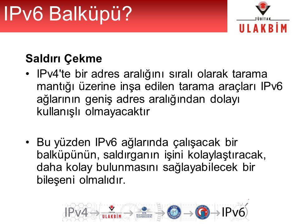 IPv6 Balküpü Saldırı Çekme