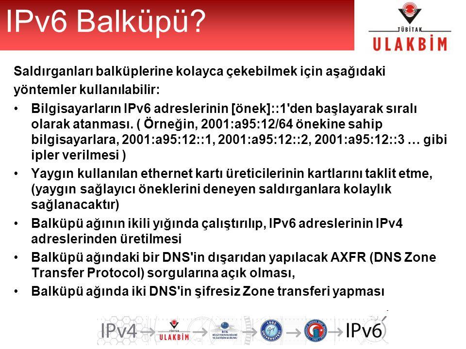 IPv6 Balküpü Saldırganları balküplerine kolayca çekebilmek için aşağıdaki. yöntemler kullanılabilir:
