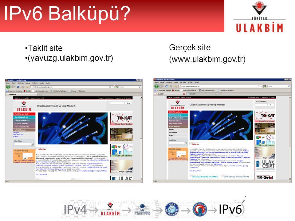 IPv6 Balküpü Gerçek site Taklit site (www.ulakbim.gov.tr)