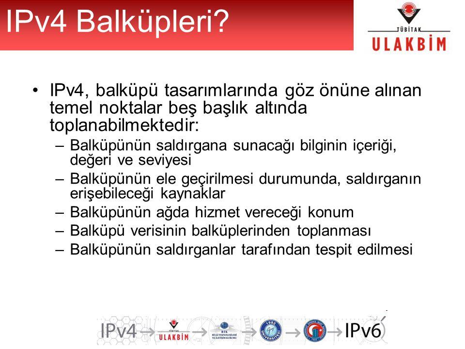 IPv4 Balküpleri IPv4, balküpü tasarımlarında göz önüne alınan temel noktalar beş başlık altında toplanabilmektedir: