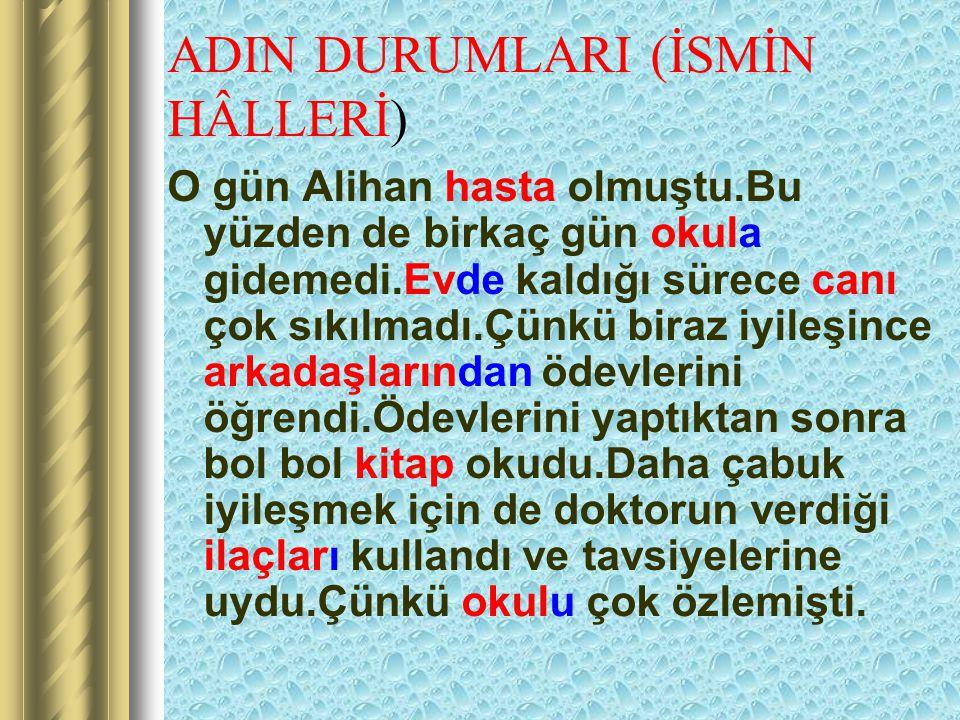 ADIN DURUMLARI (İSMİN HÂLLERİ)