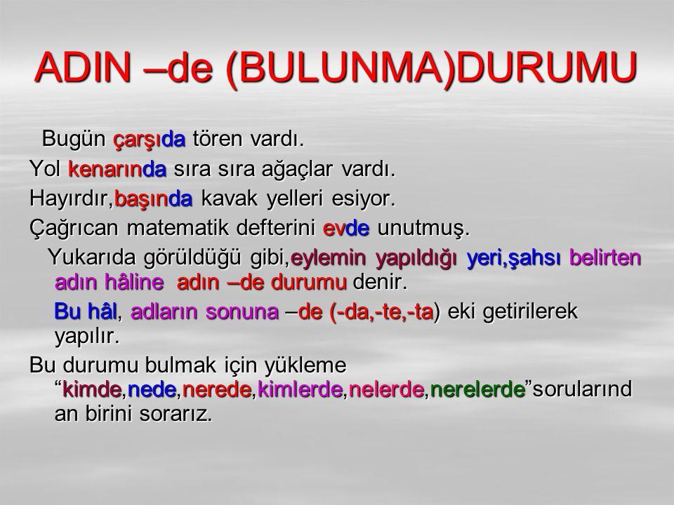 ADIN –de (BULUNMA)DURUMU