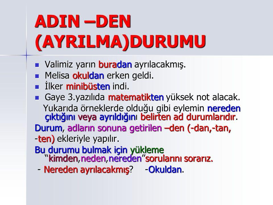 ADIN –DEN (AYRILMA)DURUMU