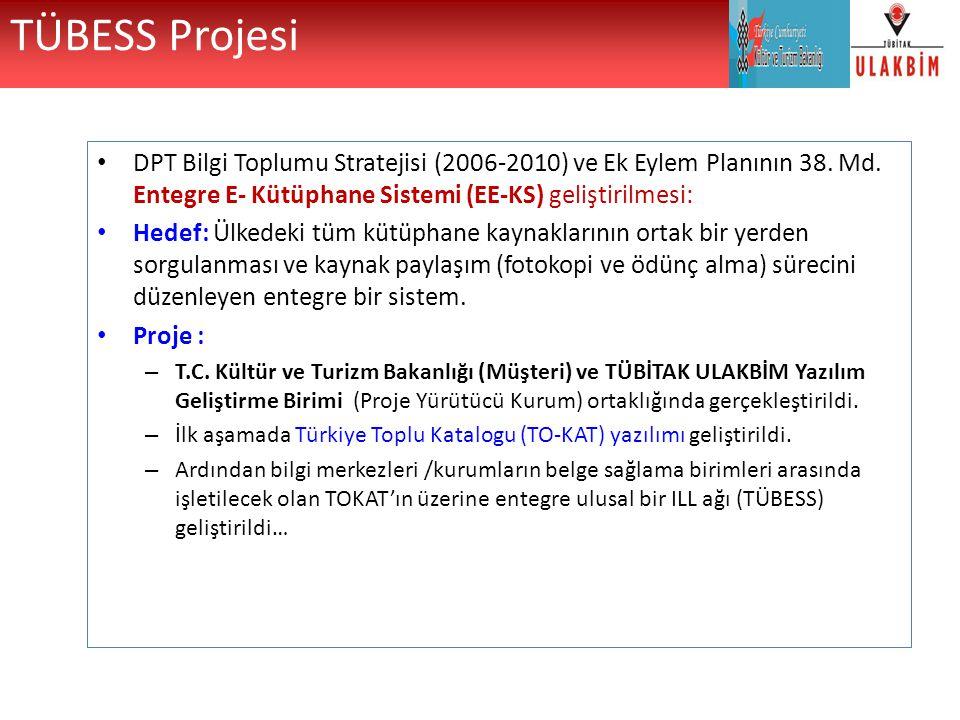 TÜBESS Projesi DPT Bilgi Toplumu Stratejisi (2006-2010) ve Ek Eylem Planının 38. Md. Entegre E- Kütüphane Sistemi (EE-KS) geliştirilmesi: