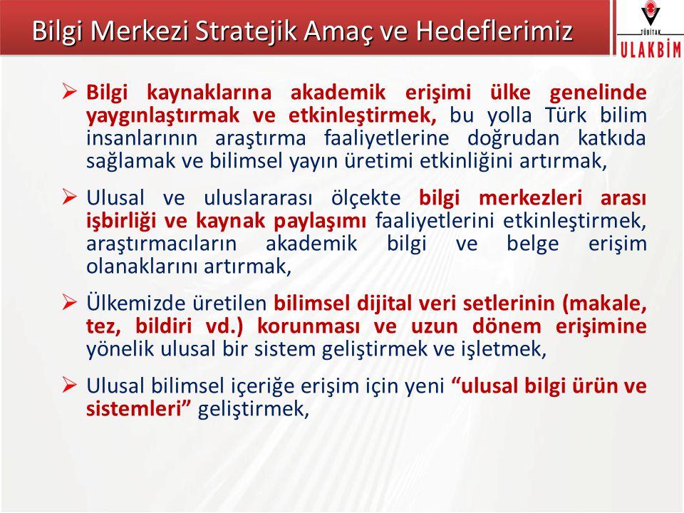 Bilgi Merkezi Stratejik Amaç ve Hedeflerimiz